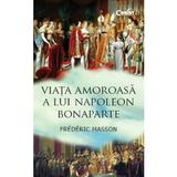 Viata amoroasa a lui Napoleon Bonaparte - Frederic Masson, editura Corint