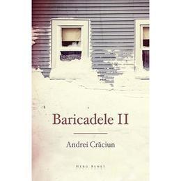 Baricadele II - Andrei Craciun, editura Herg Benet