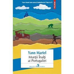 Muntii Inalti ai Portugaliei - Yann Martel, editura Polirom