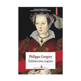 Imblanzirea reginei - Philippa Gregory, editura Polirom