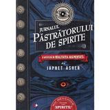 Jurnalul pastratorului de spirite - Japhet Asher, editura Litera