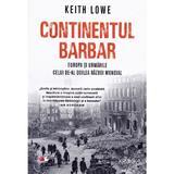 Continentul barbar - Keith Lowe, editura Litera