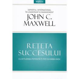 Reteta succesului - John Maxwell, editura Litera
