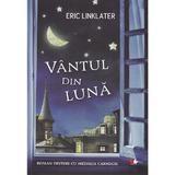 Vantul din luna - Eric Linklater, editura Litera