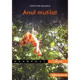 Anul mutilat - Cristina Esianu, editura Paralela 45