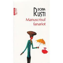 Manuscrisul fanariot - Doina Rusti, editura Polirom