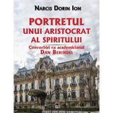 Portretul unui aristocrat al spiritului - Narcis Dorin Ion, editura Rao