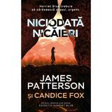 Niciodata nicaieri - James Patterson, Candice Fox, editura Rao
