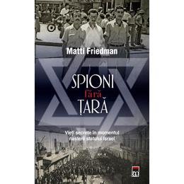 Spion fara tara - Matti Friedman, editura Rao