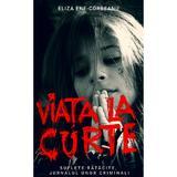 Viata la curte Vol.2 - Eliza Ene-Corbeanu, editura Rao