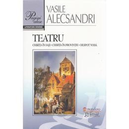 Teatru. Ed. 2016 - Vasile Alecsandri, editura Gramar