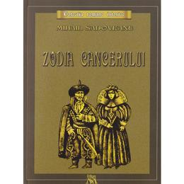 Zodia Cancerului - Mihail Sadoveanu, editura Mihail Sadoveanu