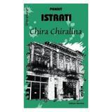 Chira Chiralina - Panait Istrati, editura Nomina