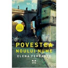 Povestea noului nume - Elena Ferrante, editura Pandora