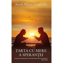 Tarta cu mere a sperantei - Sarah Moore Fitzgerald, editura Rao