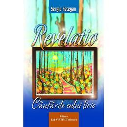 Revelatio, cautarile eului liric - Sergiu Hategan, editura Esp System