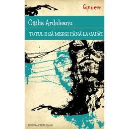 Qpoem - Totul e sa mergi pana la capat - Ottilia Ardeleanu, editura Paralela 45