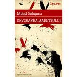 Qpoem - Devorarea maestrului - Mihail Galatanu, editura Paralela 45
