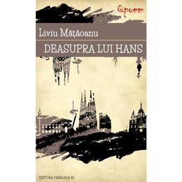 Qpoem - Deasupra lui Hans - Liviu Mataoanu, editura Paralela 45