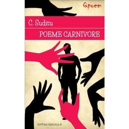 Qpoem - Poeme carnivore - C. Suditu, editura Paralela 45