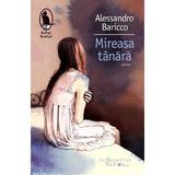 Mireasa tanara - Alessandro Baricco, editura Humanitas