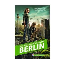 Berlin. Vol. 2: Zorii din Alexanderplatz - Fabio Geda, Marco Magnone, editura Corint