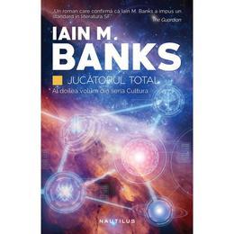 Jucatorul total - Iain M. Banks, editura Nemira