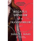 Regatul spinilor si al trandafirilor vol.1 - Sarah J. Maas, editura Rao