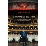 Convorbiri teatrale - George Banu, editura Nemira