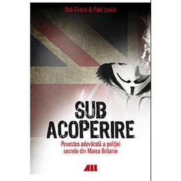 Sub acoperire - Rob Evans, Paul Lewis, editura All