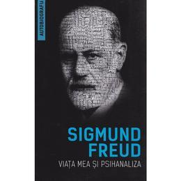 Viata mea si psihanaliza - Sigmund Freud, editura Herald