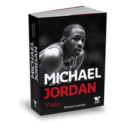 Michael Jordan. Viata - Roland Lazenby, editura Publica