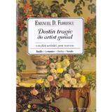 Destin tragic de artist genial - Emanuel D. Florescu, editura Scrisul Romanesc