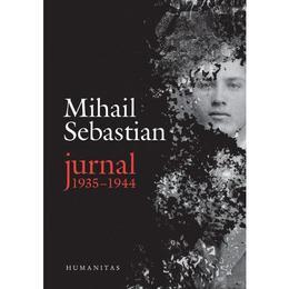 Jurnal 1935-1944 - Mihail Sebastian, editura Humanitas