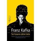 Scrisoare catre tata - Franz Kafka, editura Humanitas