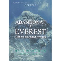 Abandonat pe Everest - Beck Weathers, Stephen G. Michaud, editura Preda Publishing