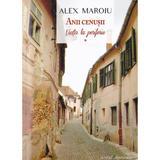 Anii cenusii vol.1: Viata la periferie - Alex Maroiu, editura Scrisul Romanesc