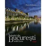 Salutari din Bucuresti with Love - Florin Andreescu, editura Ad Libri