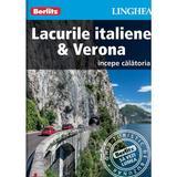 Lacurile italiene - Verona - Ghid turistic Berlitz, editura Linghea