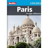 Paris - Ghid turistic Berlitz, editura Linghea