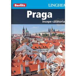 Praga. Incepe calatoria - Berlitz, editura Linghea