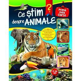 Ce stim despre animale? 7-12 ani, editura Arc