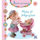 Maia si papusica - Micii curiosi, editura Didactica Publishing House