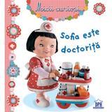 Sofia este doctorita - Micii curiosi, editura Didactica Publishing House