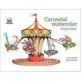 Caruselul numerelor - Simona Epure, editura Didactica Publishing House
