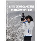 Ghid De Organizare Nunta Pas Cu Pas, autor Gabriel Braharu , editura De Vis Software