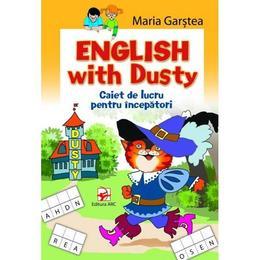 English with Dusty. Caiet de lucru pentru incepatori - Maria Garstea, editura Arc