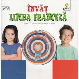 Invat limba franceza (contine CD cu jocuri), editura Gama