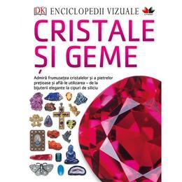 Enciclopedii vizuale: Cristale si geme, editura Litera