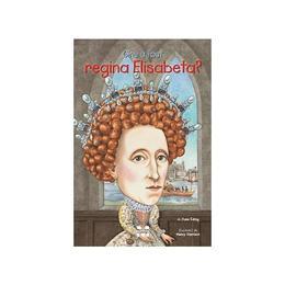 Cine a fost regina Elisabeta? - June Eding, editura Pandora